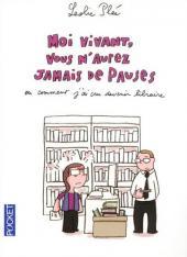 Moi vivant, vous n'aurez jamais de pauses -Poch- Ou comment j'ai cru devenir libraire