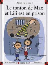 Ainsi va la vie (Bloch) -95- Le tonton de Max et Lili est en prison