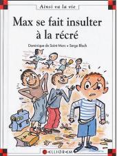 Ainsi va la vie (Bloch) -67- Max se fait insulter à la récré