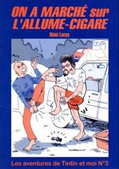 Tintin - Pastiches, parodies & pirates -RL3- On a marché sur l'allume-cigare