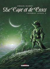 De Cape et de Crocs -INT5- Intégrale - Actes IX - X