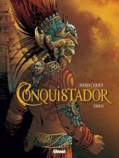 Conquistador (Dufaux et Xavier) -2- Tome II