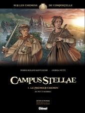 Campus Stellae, sur les chemins de Compostelle -1- Le Premier Chemin - Du Puy à Moissac