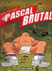 Pascal Brutal -148hBD- La Nouvelle Virilité