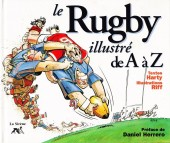 Illustré (Le petit ) (La Sirène / Soleil Productions / Elcy) - Le rugby illustré de A à Z