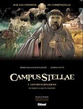 Campus Stellae, sur les chemins de Compostelle -2- Les Deux Reliques - De Paris à la Sauve-Majeure