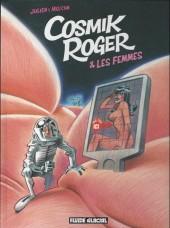 Cosmik Roger -7- Cosmik Roger & les femmes