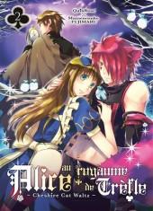 Alice au royaume de Trèfle - Cheshire Cat Waltz -2- Tome 2