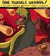 A Saturday Morning Breakfast Cereal Collection (2011) -1- Save Yourself, Mammal!