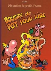 Dicentim le petit franc -8- Bougre de pot pour.. rire