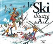 Illustré (Le petit ) (La Sirène / Soleil Productions / Elcy) - Le ski illustré de A à Z