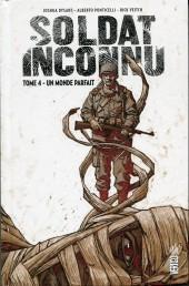 Soldat inconnu (Urban Comics) -4- Un monde parfait