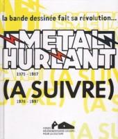 (Catalogues) Expositions - La bande dessinée fait sa révolution... - Métal Hurlant 1975-1987 - (A suivre) 1978-1997