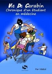 Vie de Carabin -1- Chronique d'un étudiant en médecine