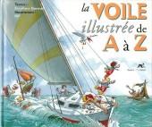 Illustré (Le petit ) (La Sirène / Soleil Productions / Elcy) - La Voile illustrée de A à Z