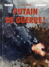 Putain de guerre ! -INT- 1914-1918