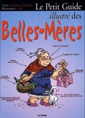 Illustré (Le petit ) (La Sirène / Soleil Productions / Elcy) - Le Petit Guide illustré des Belles-Mères
