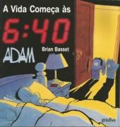Adam (en portugais) -2- A vida começa ás 6:40