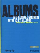 (Catalogues) Expositions - Albums - Des histoires dessinées entre ici et ailleurs - Bande dessinée et immigration 1913-2013