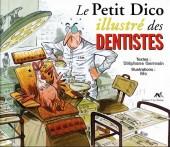 Illustré (Le petit ) (La Sirène / Soleil Productions / Elcy) - Le Petit Dico illustré des dentistes