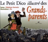 Illustré (Le petit ) (La Sirène / Soleil Productions / Elcy) - Le Petit Dico illustré des Grands-parents