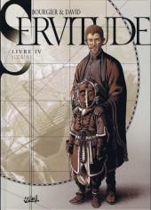 Servitude -4- Livre IV - Iccrins