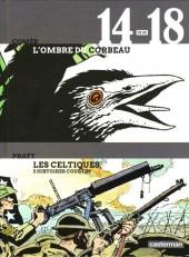 14-18 en BD -5- L'ombre du corbeau + les celtiques - 3 histoires courtes