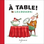 À table ! (Lécroart) - À table !