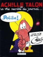 Achille Talon -33b85- Achille Talon et la vie secrète du journal... Polite !