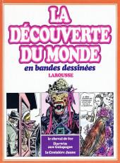 La découverte du monde en bandes dessinées -INT07- Le cheval de fer - Darwin aux Galapagos - La Croisière Jaune