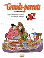 Les illustrés de A à Z - Les Grands-parents illustrés de A à Z