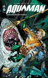 Aquaman (Urban Comics) -4- Tempête en eau trouble