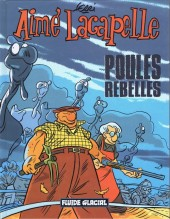 Aimé Lacapelle -3- Poules rebelles