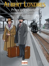 Albert Londres -1- Albert Londres Prince des reporters
