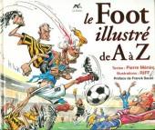 Illustré (Le Petit) (La Sirène / Soleil Productions / Elcy) - Le foot illustré de A à Z