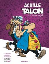 Achille Talon (Les impétueuses tribulations d') -2- Achille Talon a su rester simple