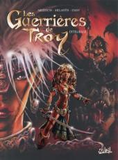 Les guerrières de Troy -INT- Intégrale