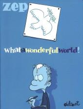 What a wonderful world ! - What a Wonderful World !