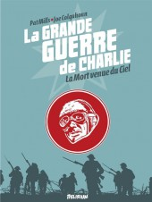 La grande Guerre de Charlie -9- La Mort venue du Ciel