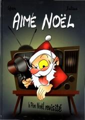 Aimé Noël - Le Père Noël revisité