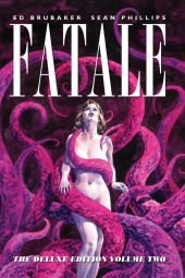 Fatale (2012) -INTHC2- The DeLuxe Edition Volume Two