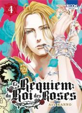 Le requiem du roi des roses -4- Tome 4