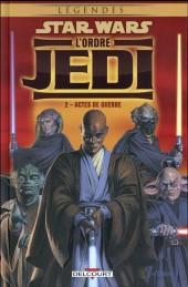 Star Wars - L'ordre Jedi -2- Actes de guerre