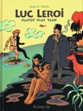 Luc Leroi -8- Plutôt plus tard