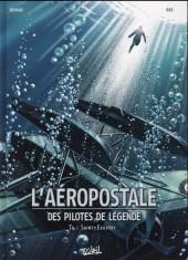 L'aéropostale - Des pilotes de légende -4- Saint-Exupéry