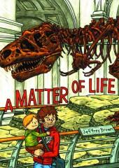 A matter of life (2013) - A matter of life