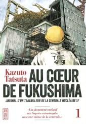 Au cœur de Fukushima -1- Tome 1