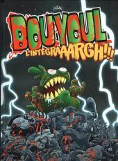 Bouyoul (Les aventures de) -INT- L'Intégraaargh!!!