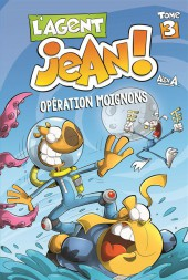 L'agent Jean -3- Opération moignons