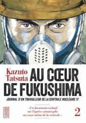 Au cœur de Fukushima -2- Tome 2